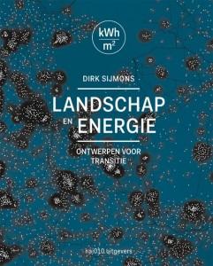 9789462081123_landschap_en_energie_ontwerpen_voor_transitie_dirk_sijmons_iabr_500