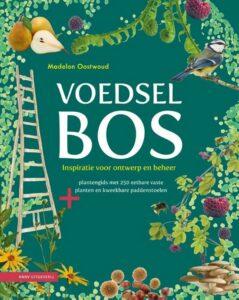 voedselbos inspiratie voor ontwerp en beheer madelon oostwoud